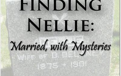 Finding Nellie Part 2: Married, with Mysteries