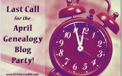 Last Call for the April Genealogy Blog Party
