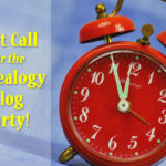 Last Call for the August Genealogy Blog Party!