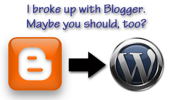 Break up with Blogger!